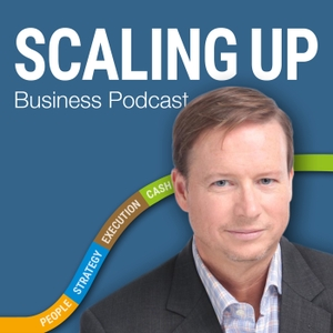 Scaling Up Business Podcast by Bill Gallagher
