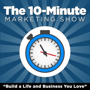 The 10-Minute Marketing Show: Rapid-Fire Tips on Blogging, Content Marketing, & Social Media by Kim Roach: Online Entrepreneur, Internet Marketing Strategist, Full-Time Blogger, and Social Media Addict