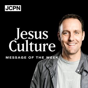Jesus Culture Sacramento Message of the Week