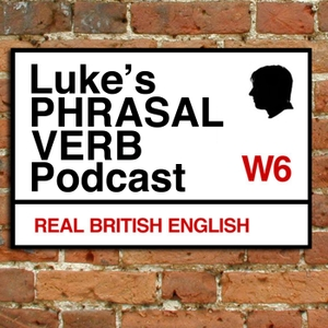 A Phrasal Verb a Day - Learn English Phrasal Verbs with Luke Thompson by Luke Thompson