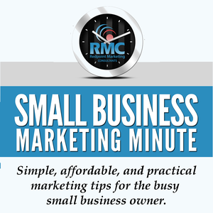 Small Business Marketing Minute by Simple, affordable, and practical marketing tips delivered weekly