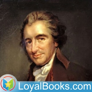 The Age of Reason by Thomas Paine by Loyal Books