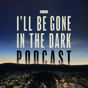 HBO's I'll Be Gone In The Dark Podcast by HBO
