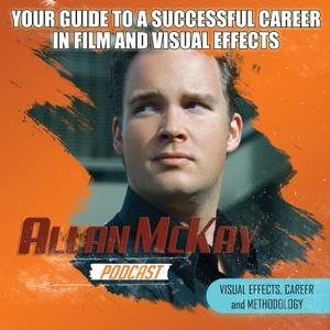 The Allan McKay Podcast by Emmy Award Winner | Speaker | Mentor | Visual Effects Expert