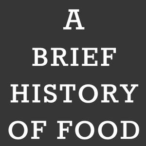 A Brief History of Food by Karen Miller