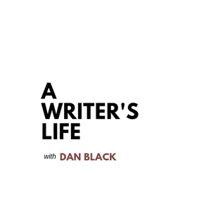 A Writer's Life by Dan Black
