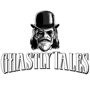 The Ghastly Tales Podcast by Ghastly Tales Productions