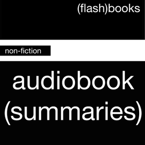 Business Book Summaries by FlashBooks   Non-fiction book summaries for busy people. Learn more at http://getflashnotes.com
