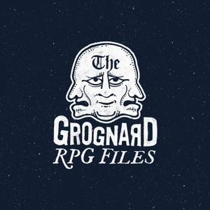 The GROGNARD Files by Dirk the Dice