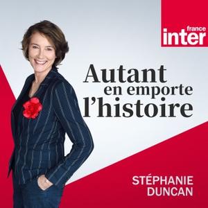 Autant en emporte l'histoire by France Inter
