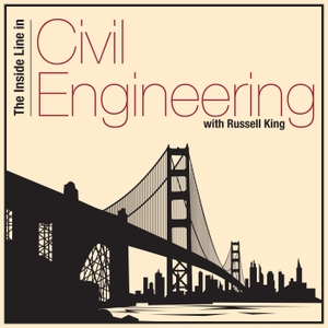The Inside Line in Civil Engineering with Russell King by Russell King