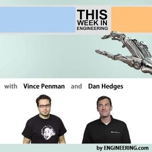 This Week in Engineering - ENGINEERING.com by ENGINEERING.com