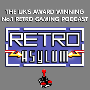 Retro Asylum -  The UK's No.1 Retro Gaming Podcast by Retro Asylum