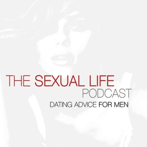 THE SEXUAL LIFE | Meet Women | Date Women | Have Better Sex by Steve Mayeda | Dating & Lifestyle Coach