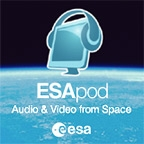 ESApod, audio and video from space by ESA Communications Department