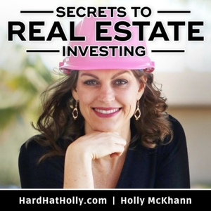 SECRETS TO REAL ESTATE INVESTING SHOW by Hard Hat Holly
