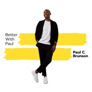 Better With Paul by Paul C. Brunson