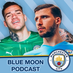Blue Moon Podcast - A Manchester City Show by Blue Moon Podcast - A Manchester City Show