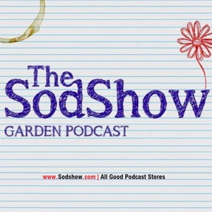 The Sodshow, Garden Podcast - Sod Show by Peter Donegan, Sodshow.com