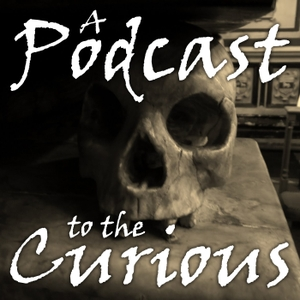 A Podcast to the Curious - The M.R. James Podcast by A Podcast to the Curious - The M.R. James Podcast