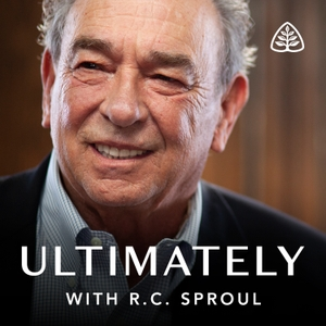 Ultimately with R.C. Sproul