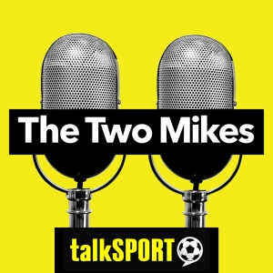 The Two Mikes by talkSPORT