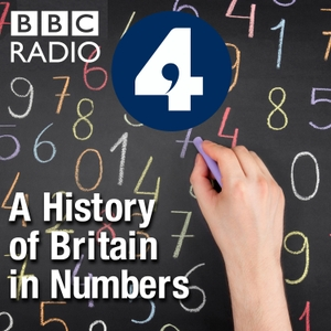 A History of Britain in Numbers by BBC Radio 4