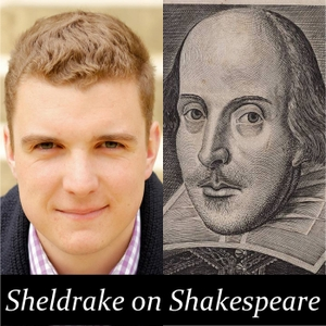 Podcasts – Sheldrake on Shakespeare by James Sheldrake