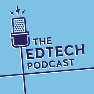 The Edtech Podcast by Sophie Bailey, @soph_bailey