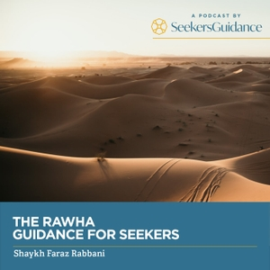 The Rawha: Daily Guidance for Seekers with Shaykh Faraz Rabbani by seekersguidance.org