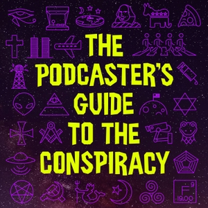 The Podcaster's Guide to the Conspiracy by Josh Addison & Dr. M R. X. Dentith