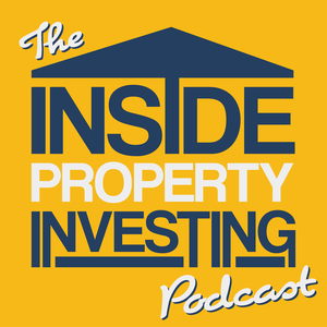 The Inside Property Investing Podcast | Interviewing Inspiring & Successful Property and Real Estate Investors by Mike Stenhouse: Property Investor