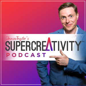 The Creative Life Podcast: Creativity, Innovation and Inspiring Ideas | James Taylor by James Taylor: Creativity Expert, Online Entrepreneur and Author