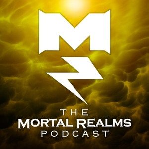 The Mortal Realms - A Warhammer: Age of Sigmar Podcast by The Mortal Realms