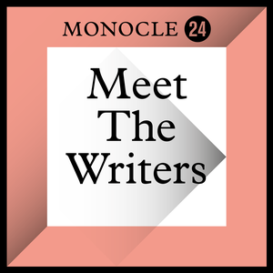 Monocle 24: Meet the Writers by Monocle