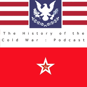 The History of the Cold War Podcast