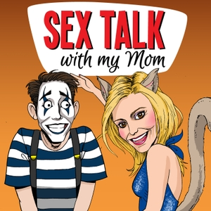 Sex Talk With My Mom by Sex Talk With My Mom | Pleasure Podcasts