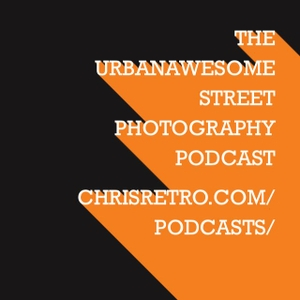 The UrbanAwesome Street Photography Podcast by UrbanAwesome Podcast