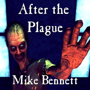 ​After the Plague​ by Mike Bennett