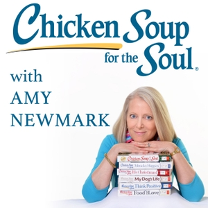 Chicken Soup for the Soul with Amy Newmark by Author, editor and publisher Amy Newmark shares inspirational stories from the iconic book series.