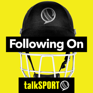 Following On Cricket Podcast by talkSPORT