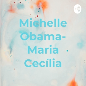 Michelle Obama- Maria Cecília by Alunos top da Movere
