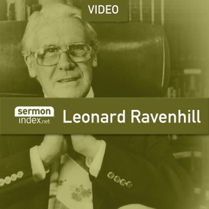 Leonard Ravenhill - Video Revival Messages by SermonIndex.net