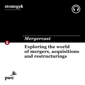 Mergercast by Strategy& by Strategy&