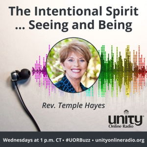 The Intentional Spirit ... Seeing and Being by Unity Online Radio