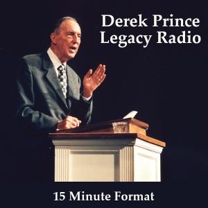 Derek Prince Legacy Radio 15 Minute Format by Derek Prince Ministries