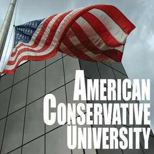 American Conservative University Podcast by American Conservative University