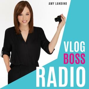 Vlog Boss Radio by Amy Landino