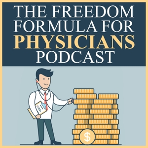The Freedom Formula for Physicians | How Doctors Cut Debt & Slash Taxes |  Business Of Medicine | Financial Education by Dave Denniston