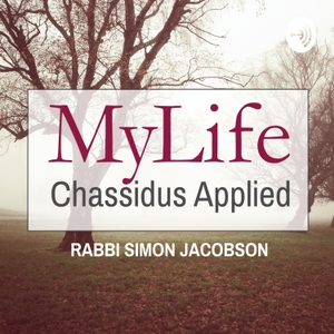 MyLife: Chassidus Applied by Rabbi Simon Jacobson